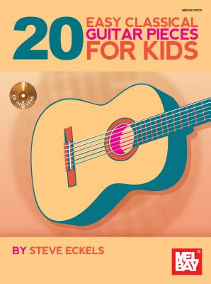 20 Easy Classical Guitar Pieces for Kids By Eckels, Steve